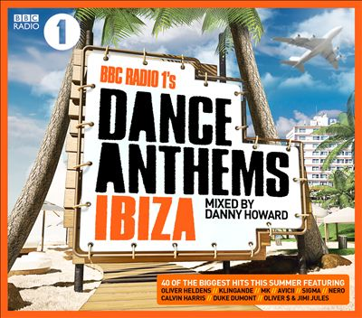 Danny Howard mixes the sounds of the summer in BBC Radio 1's Dance Anthems Ibiza 2014
